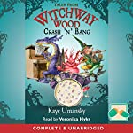 Tales from Witchway Wood: Crash 'N' Bang | Kaye Unmansky
