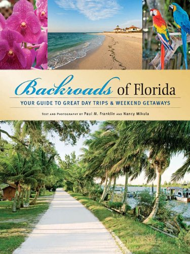 Amazon backroads of florida your guide to great day trips backroads of florida your guide to great day trips weekend getaways backroads of fandeluxe Image collections