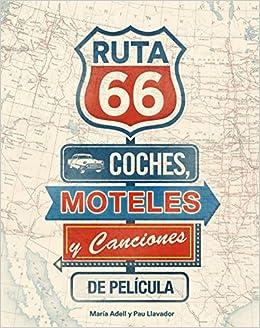 Ruta 66. Coches, moteles y canciones de película General ...