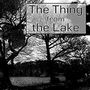 The Thing from the Lake Audiobook