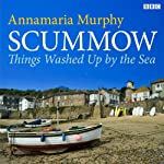 Scummow: Things Washed Up by the Sea | Annamaria Murphy