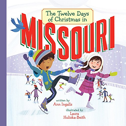 The Twelve Days of Christmas in Missouri (The Twelve Days of Christmas in America) (Christmas Story Laura Ingalls)
