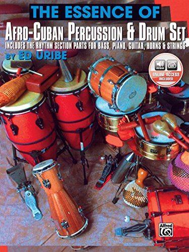 The Essence of Afro-Cuban Percussion & Drum Set: Includes the Rhythm Section Parts for Bass, Piano, Guitar, Horns & Strings, Book & Online Audio