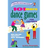 101 More Dance Games for Children: New Fun and Creativity with Movement (SmartFun Activity Books)