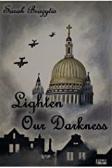 Lighten Our Darkness Kindle Edition