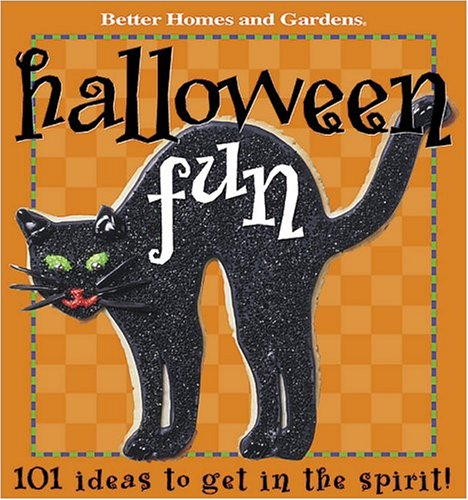 [Halloween Fun: 101 Ideas to get in the spirit (Better Homes & Gardens)] (Customs For Halloween Ideas)