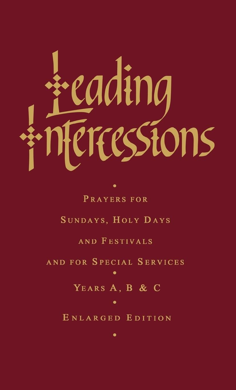 Hear Our Prayer: Gospel-Based Intercessions for Sundays and Holy Days: Years A, B & C