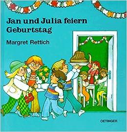 Jan Und Julia Feiern Geburtstag Amazon De Margret Rettich Bucher