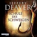 Schule des Schweigens Hörbuch von Jeffery Deaver Gesprochen von: Dietmar Wunder