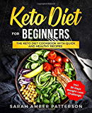 Keto Diet for Beginners: The Keto Diet Cookbook with Quick and Healthy Recipes incl. 30 Days Weight Loss Plan