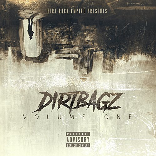 Dirtbagz, Vol. 1 [Explicit]