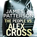 The People vs. Alex Cross: Alex Cross, Book 25 Audiobook by James Patterson Narrated by Andre Blake