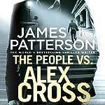 The People vs. Alex Cross: Alex Cross, Book 25 | James Patterson
