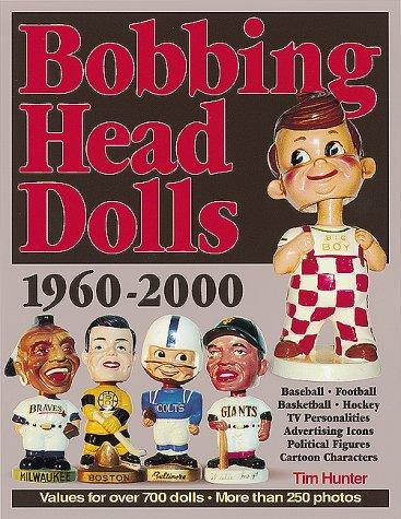 Bobbing Head Dolls: 1960-2000 (Doll Bobbing)