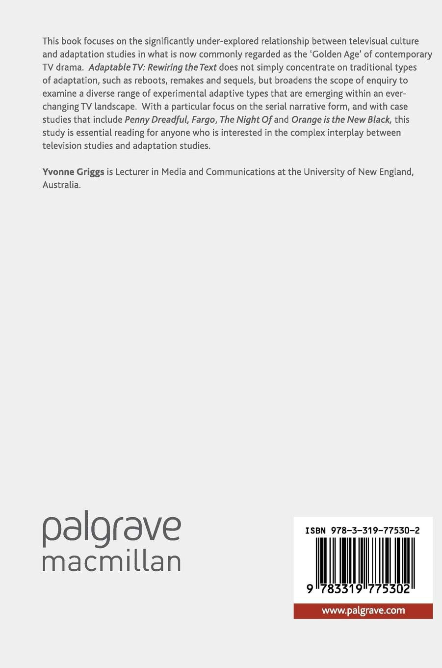 Adaptable TV: Rewiring the Text (Palgrave Studies in Adaptation and Visual  Culture): Yvonne Griggs: 9783319775302: Amazon.com: Books