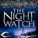 The Night Watch: Watch, Book 1 | Sergei Lukyanenko