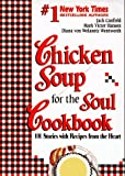 Chicken Soup for the Soul Cookbook, Jack L. Canfield and Mark Victor Hansen, 1558743634