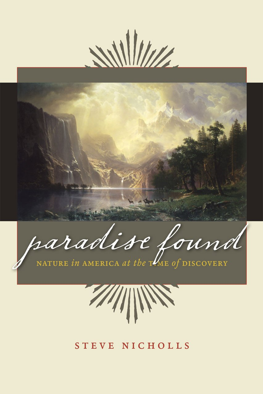 Nature in America at the Time of Discovery Paradise Found