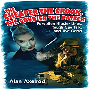 The Cheaper the Crook, the Gaudier the Patter Audiobook