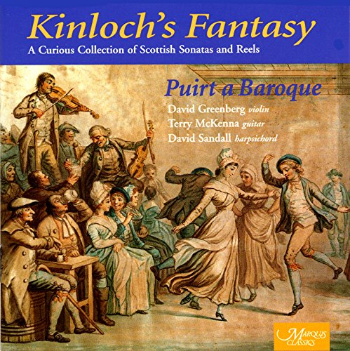 Kinloch's Fantasy: Scottish Sonatas & Reels ()