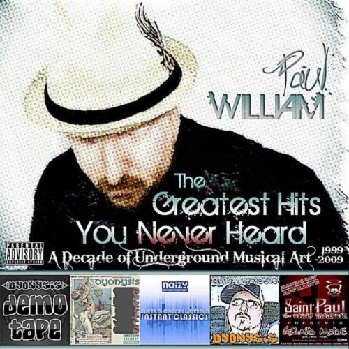 The Greatest Hits You Never Heard: A Decade of Underground Musical Art (1999-2009) [Explicit]