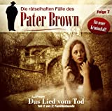 Die rätselhaften Fälle des Pater Brown: 10 - Das Lied vom Tod (Zweiter Teil: Familienbande)