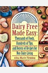 Dairy Free Made Easy: Thousands of Foods, Hundreds of Tips, and Dozens of Recipes for Non-Dairy Living Spiral-bound