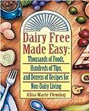 Dairy Free Made Easy, Alisa Marie Fleming, 0979128609