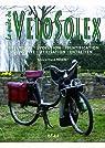 Le guide du VéloSolex : Historique, identification, évolution, restauration, entretien, conduite par Méneret