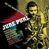 The Life Sound Pictures of Jure Pukl by Jure Pukl (2015-05-04)