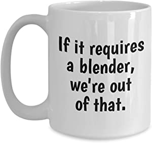Funny Bartender Mug - Barman Gift Idea - Barmaid Present - If It Requires A Blender We're Out Of That - Bar Humor