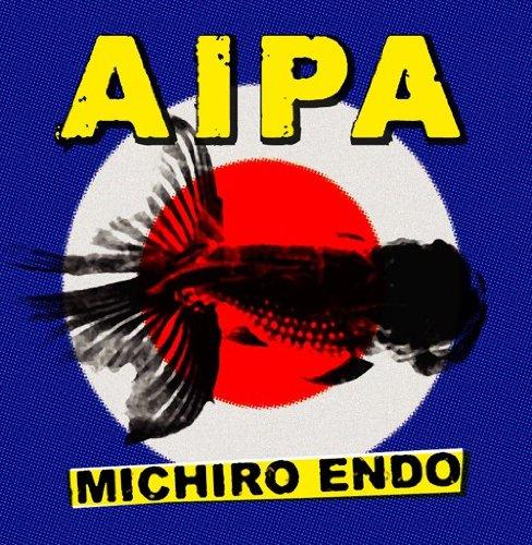 遠藤ミチロウ『AIPA(アイパ)』