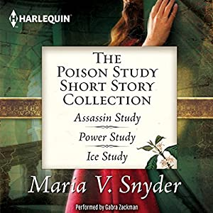 The Poison Study Short Story Collection by Maria V Snyder