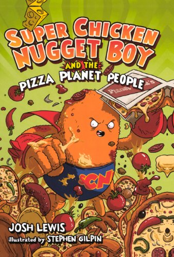 Read Online Super Chicken Nugget Boy And The Pizza Planet People (Turtleback School & Library Binding Edition) (Super Chicken Nugget Boy (Pb)) ePub fb2 ebook