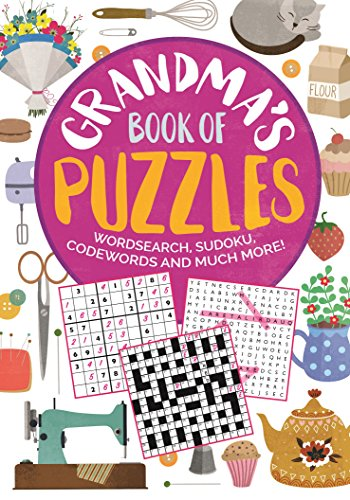 Grandma's Book of Puzzles: Crosswords, Sudoku, Wordsearch and Much More