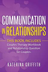 Communication in Relationships: THIS BOOK INCLUDES: (COUPLES THERAPY WORKBOOK) AND (RELATIONSHIP QUESTION FOR COUPLES) Paperback