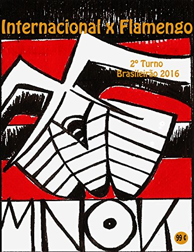 fan products of Internacional x Flamengo: Brasileirão 2016/2º Turno (Campanha do Clube de Regatas do Flamengo no Campeonato Brasileiro 2016 Série A Livro 31) (Portuguese Edition)
