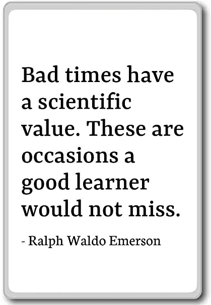 Amazoncom Bad Times Have A Scientific Value Thes Ralph Waldo