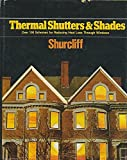 Thermal shutters and shades: Over 100 schemes for reducing heat-loss through windows