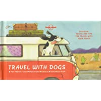 Lonely Planet Travel With Dogs 1st Ed.: 1st Edition