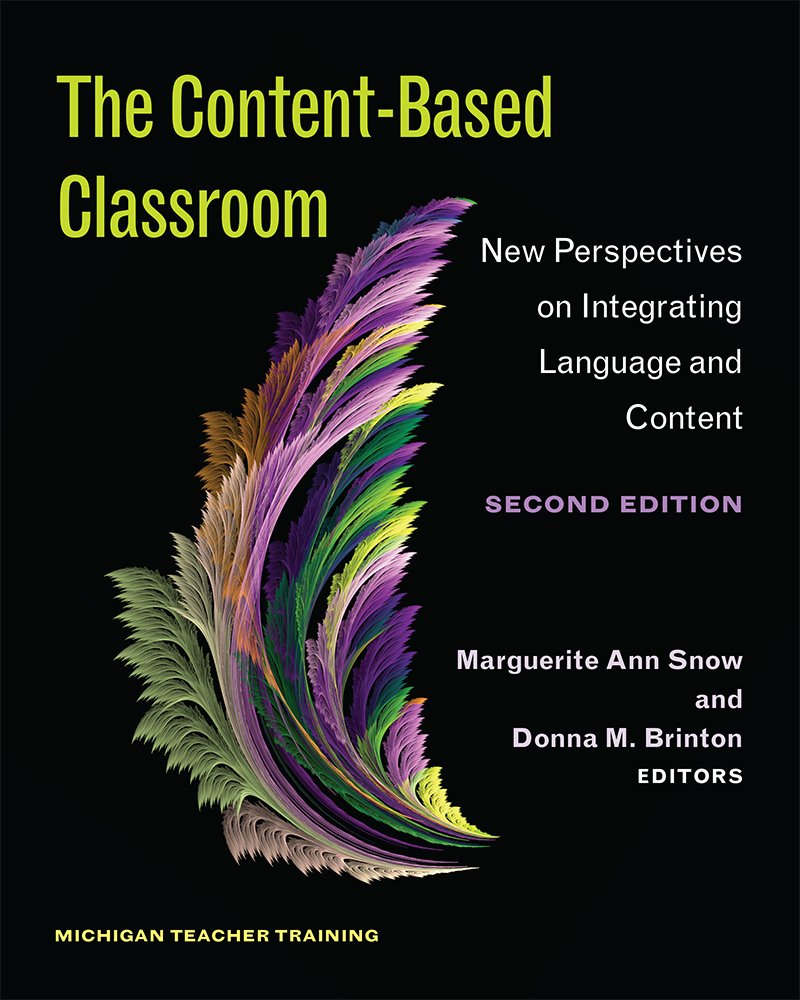 The Content Based Classroom Second Edition  New Perspectives On Integrating Language And Content