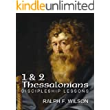 1 and 2 Thessalonians: Discipleship Lessons (JesusWalk Bible Study Series)