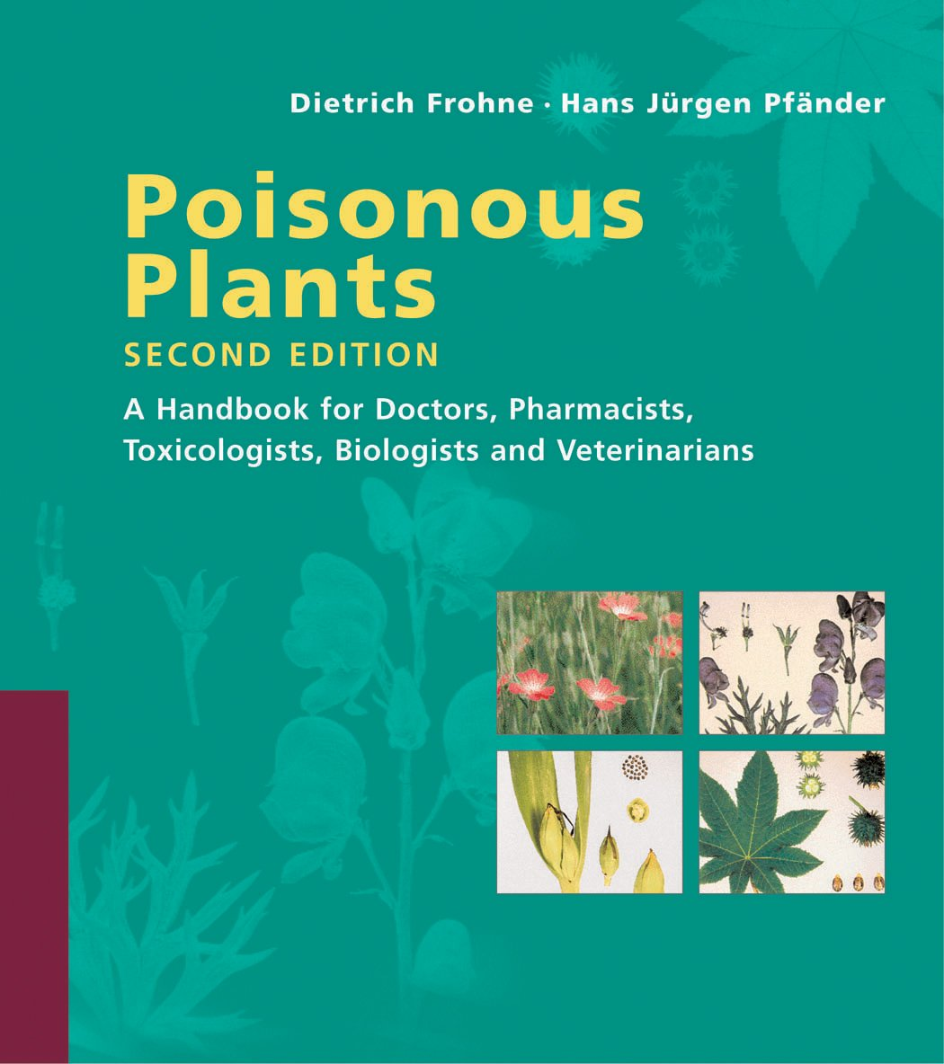 Poisonous Plants: A Handbook for Doctors, Pharmacists, Toxicologists, Biologists and Veterinarians by Brand: Timber Press