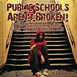 The Public Schools Aren't Broken: Destroying Children & America is What They Were Designed to Do | Greg Perry