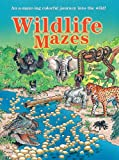Wildlife Mazes: An A-maze-ing Colorful Journey into the Wild!