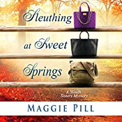 Sleuthing at Sweet Springs: The Sleuth Sisters Mysteries, Book 4 | Maggie Pill