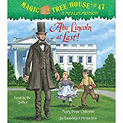 Magic Tree House, Book 47: Abe Lincoln at Last!