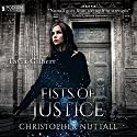 Fists of Justice Audiobook by Christopher G. Nuttall Narrated by Tavia Gilbert