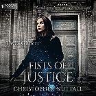Fists of Justice Hörbuch von Christopher G. Nuttall Gesprochen von: Tavia Gilbert