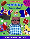 Timothy Goes to School, Rosemary Wells, 0448422840